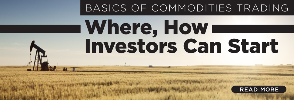 Basics of Commodities Trading: Where, How Investors Can Start