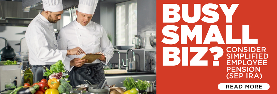 Busy Small Biz? Consider Simplified Employee Pension (SEP IRA)