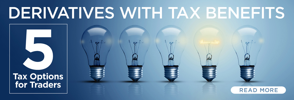 Derivatives with Tax Benefits: Five Tax Options for Traders