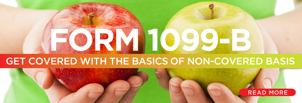 Form 1099-B: Get Covered with the Basics of Non-Covered Basis