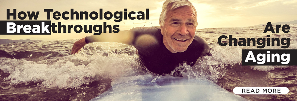 How Technological Breakthroughs Are Changing Aging
