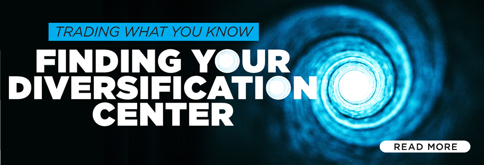 Trading What You Know: Finding Your Diversification Center