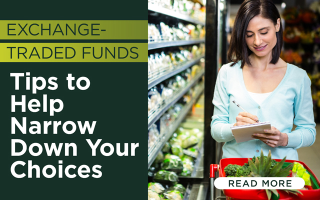 Exchange-Traded Funds: Tips to Help Narrow Down Your Choices