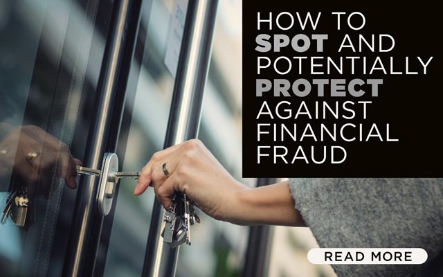 How to Spot and Potentially Protect Against Financial Fraud