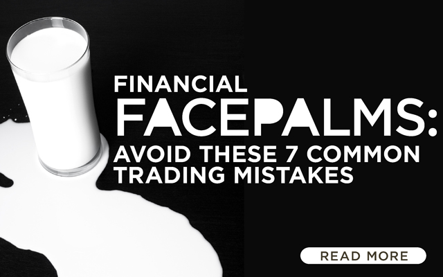 Financial Facepalms: Avoid These 7 Common Trading Mistakes