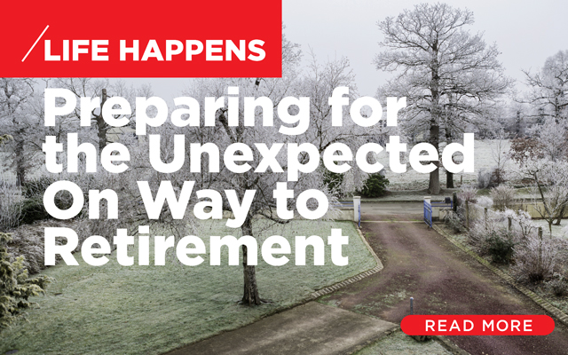 Life Happens: Preparing for the Unexpected On Way to Retirement