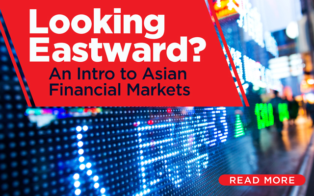 Looking Eastward? An Intro to Asian Financial Markets