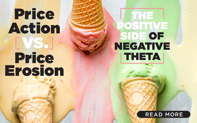Price Action vs. Price Erosion: The Positive Side of Negative Theta
