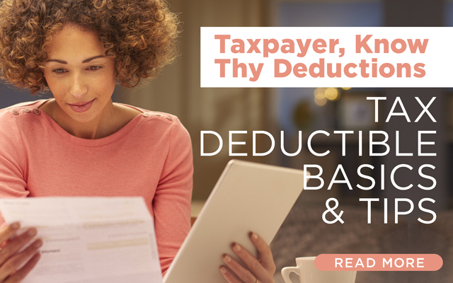 Taxpayer, Know Thy Deductions: Tax Deductible Basics and Tips