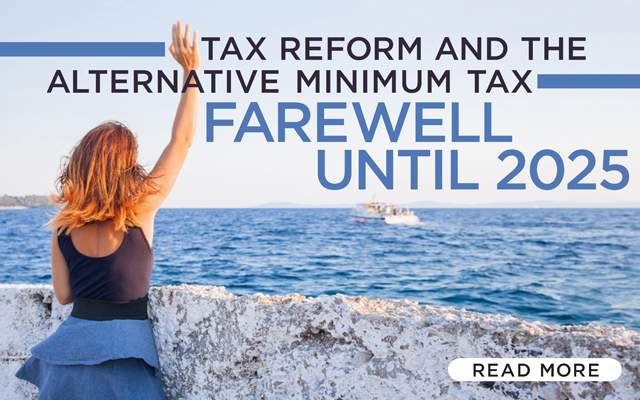 Tax Reform and the Alternative Minimum Tax: Farewell until 2025