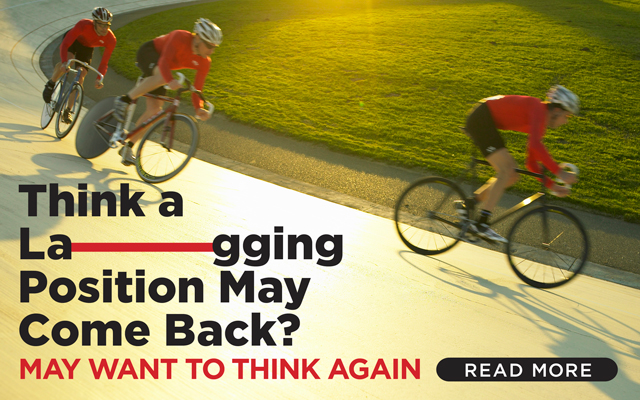Think a Lagging Position May Come Back? May Want to Think Again