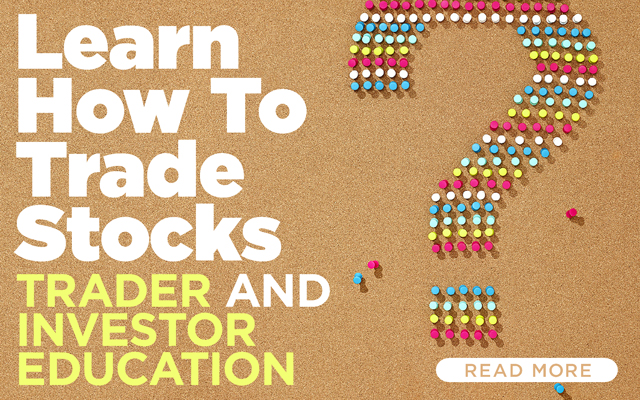 Learn How To Trade Stocks: Trader and Investor Education